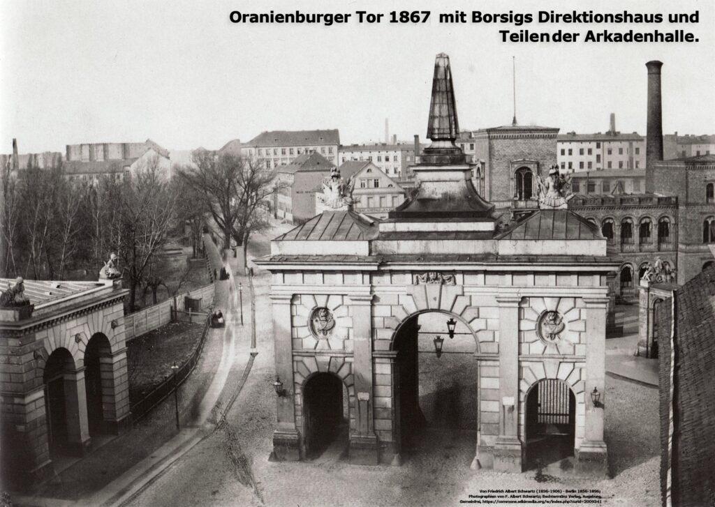 Oranienburger Tor 1867 mit Borsigs Direktionsgebäude und Teilen der Arkadenhalle am Haupteingang Chausseestraße 1.